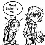WHAT TO DO WHEN YOUR MOM DOESN'T LISTEN