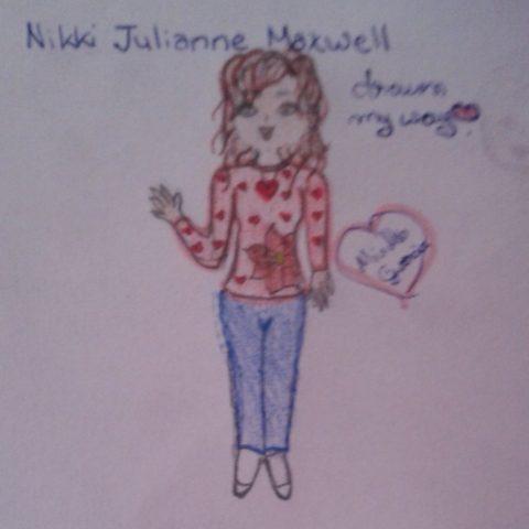 Nikki Julianne Maxwell drawn my way ;-) :-D :-)