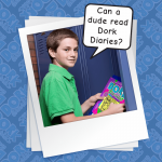 CAN A GUY READ DORK DIARIES??